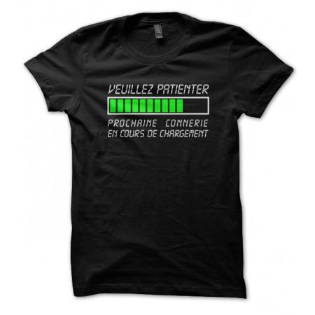 Tee shirt Prochaine connerie en cours de chargement...