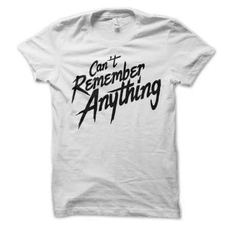 T-shirt Can't Remember Anything