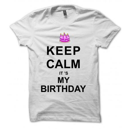 Tee Shirt Anniversaire Keep Calm, it's my Birthday